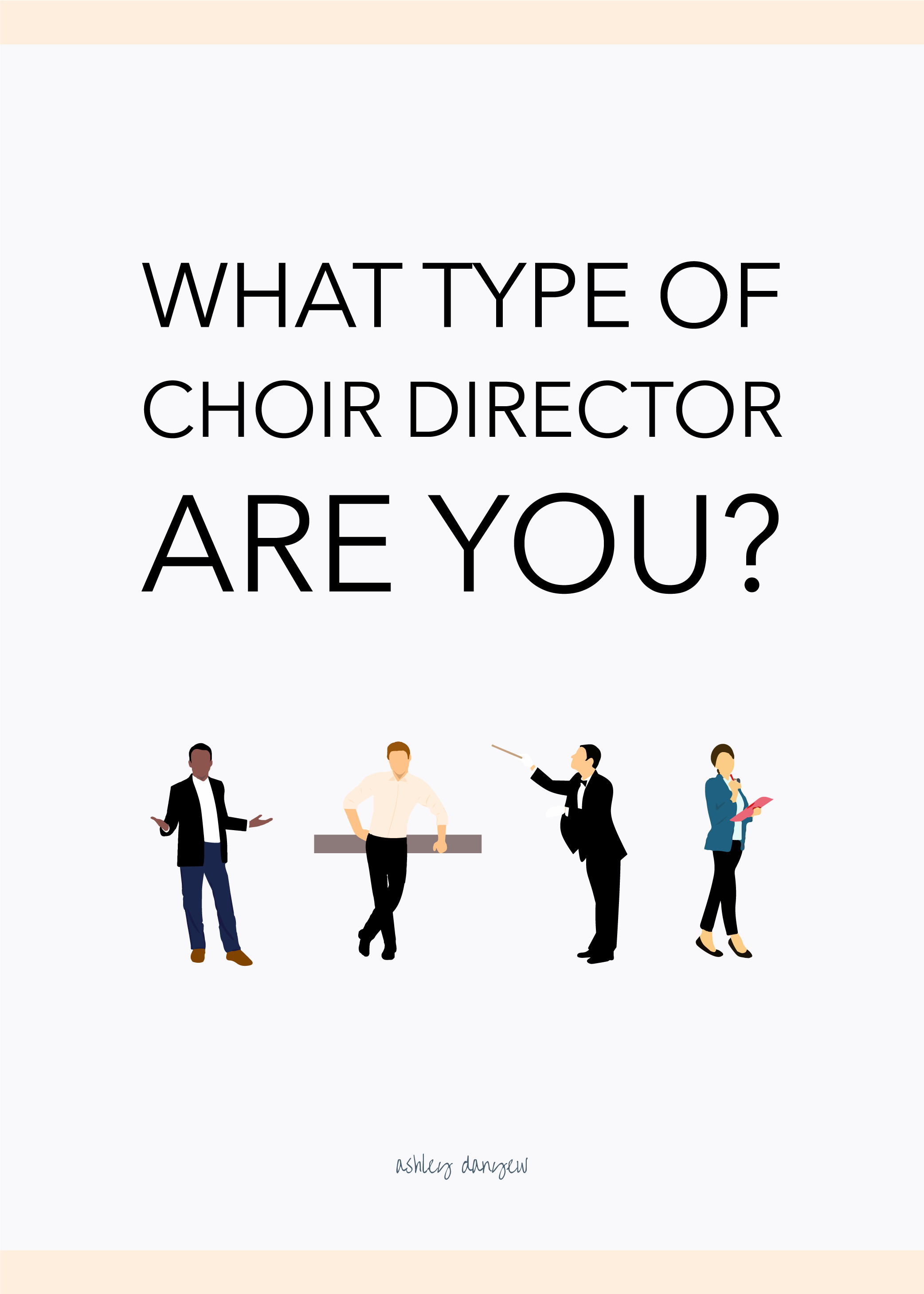 What Type of Choir Director Are You?