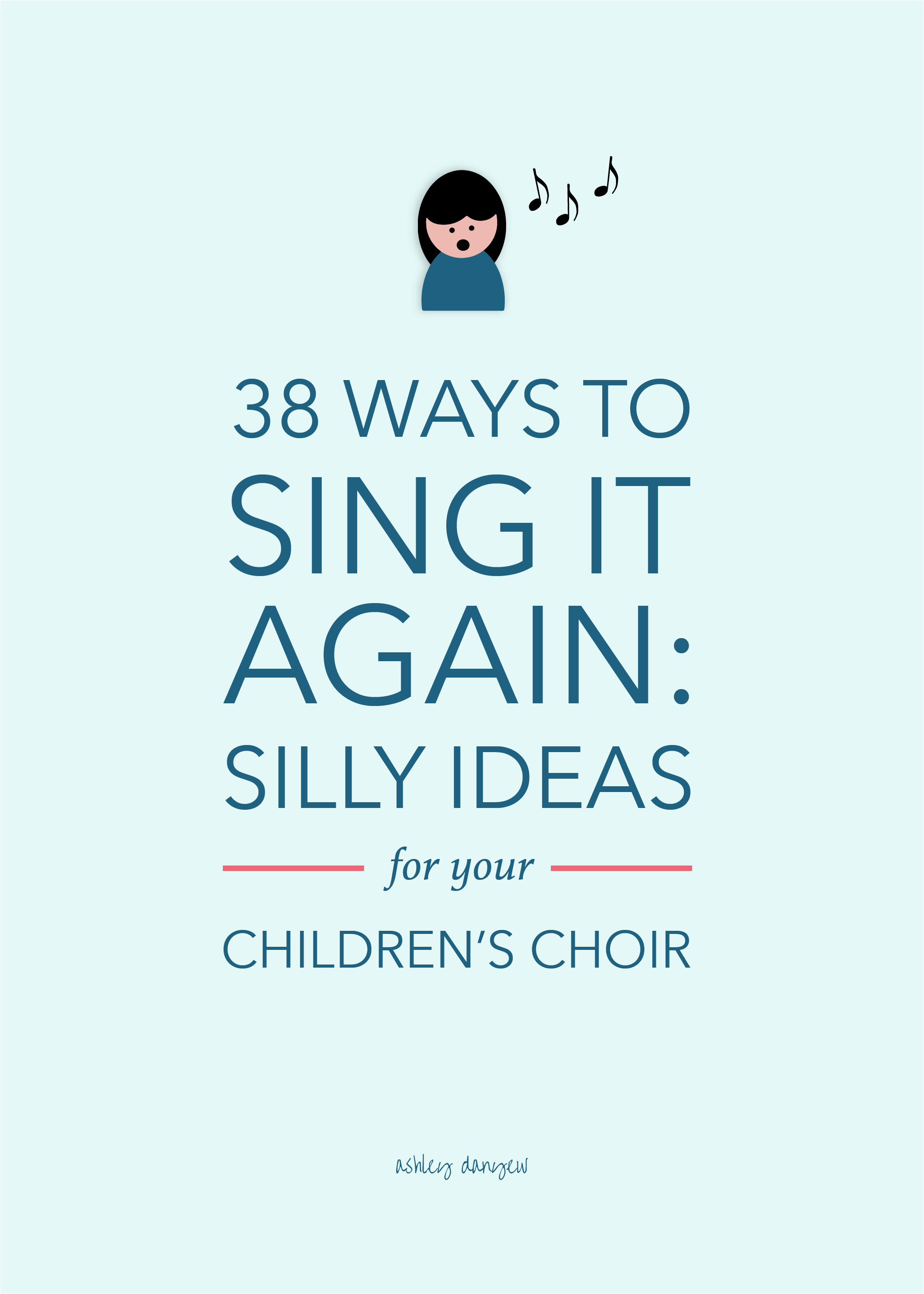 38 Ways to Sing it Again: Silly Ideas for Your Children's Choir