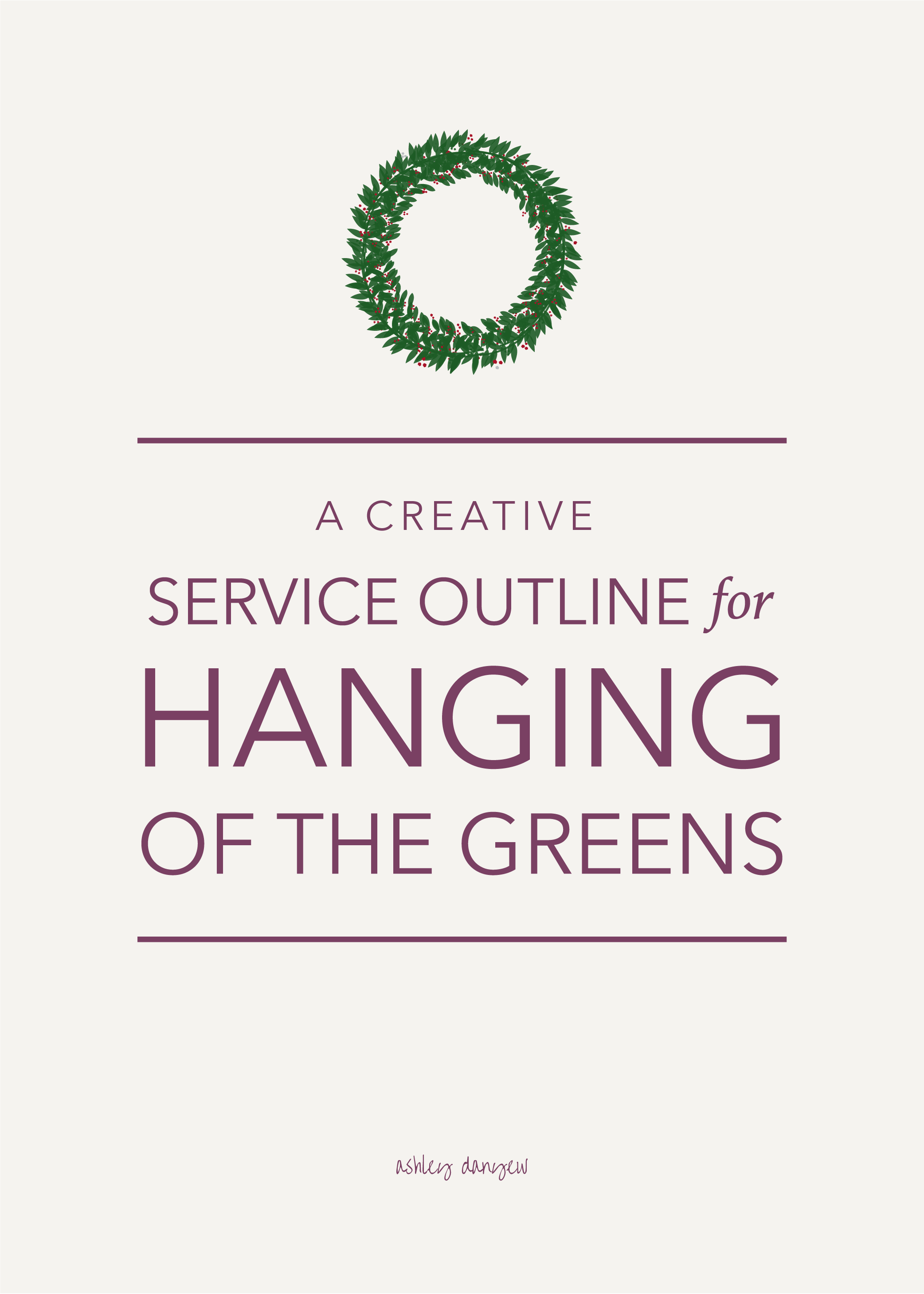 A Creative Service Outline for Hanging of the Greens