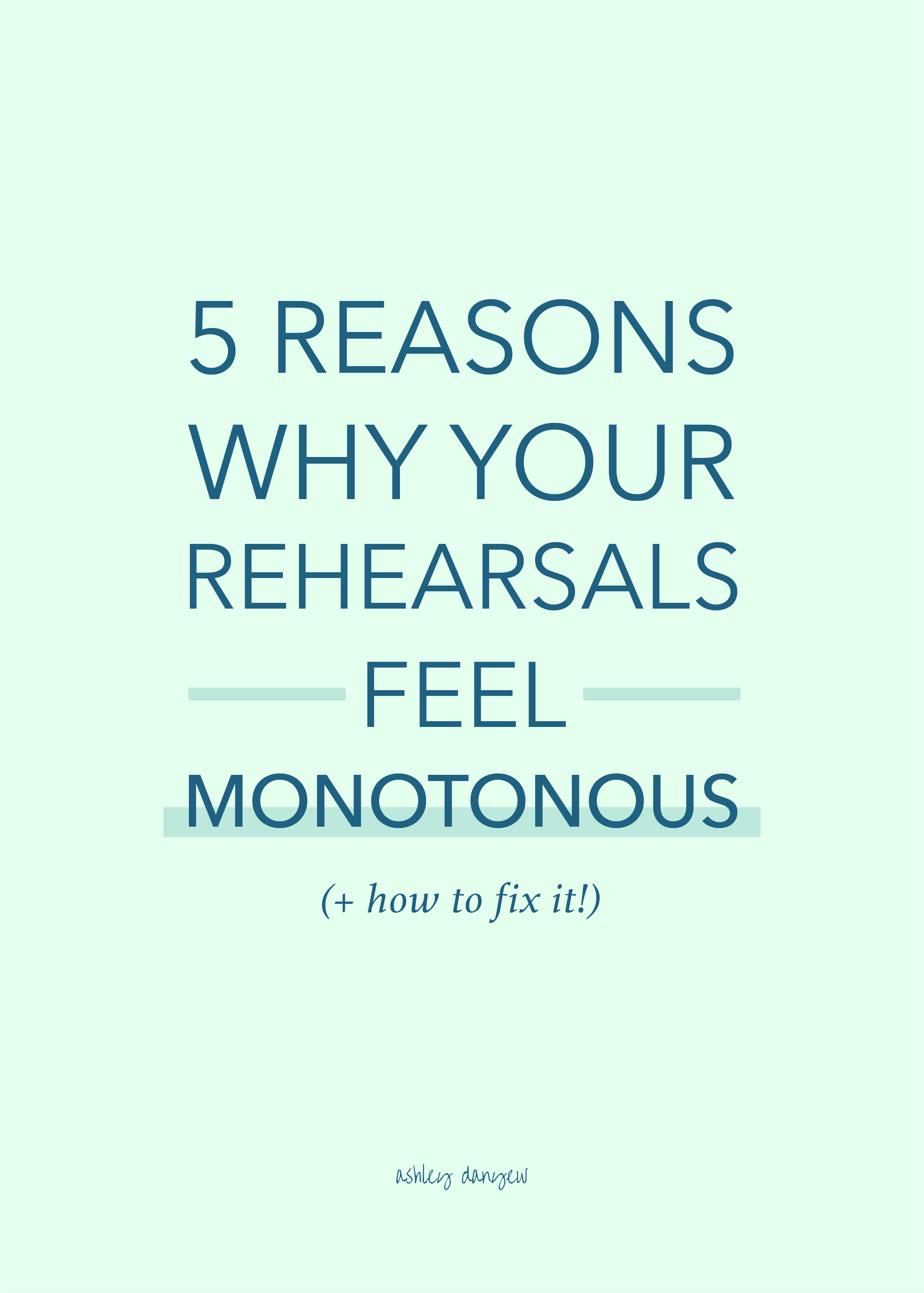 5 Reasons Why Your Rehearsals Feel Monotonous-05.png