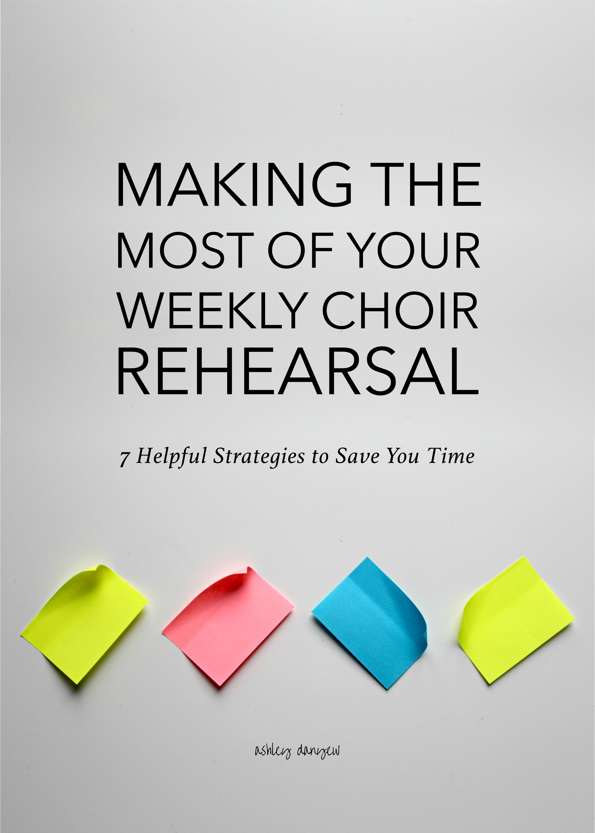 Making the Most of Your Weekly Rehearsal: 7 Helpful Strategies to Save You Time