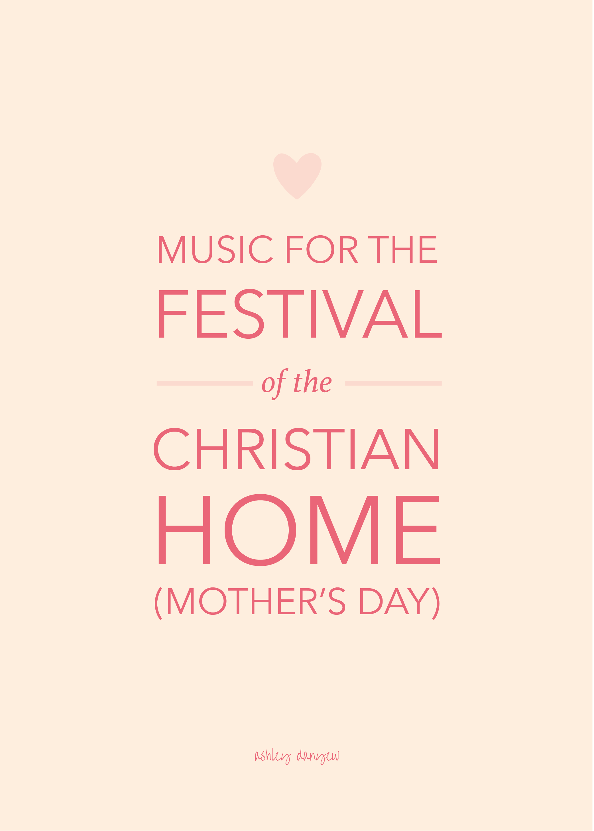 Music for the Festival of the Christian Home (Mother's Day)