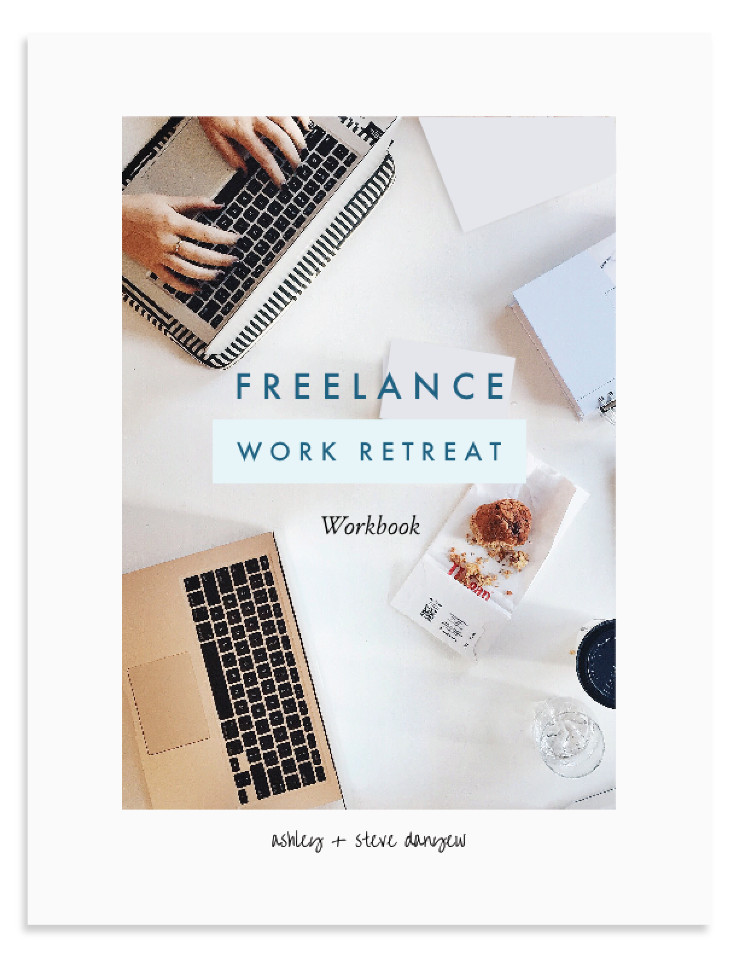 Freelance Work Retreat Workbook - Ashley and Steve Danyew.png