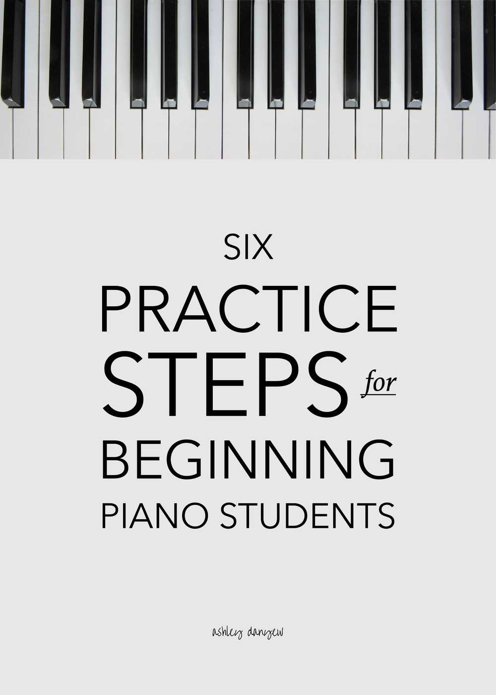 Six Practice Steps for Beginning Piano Students