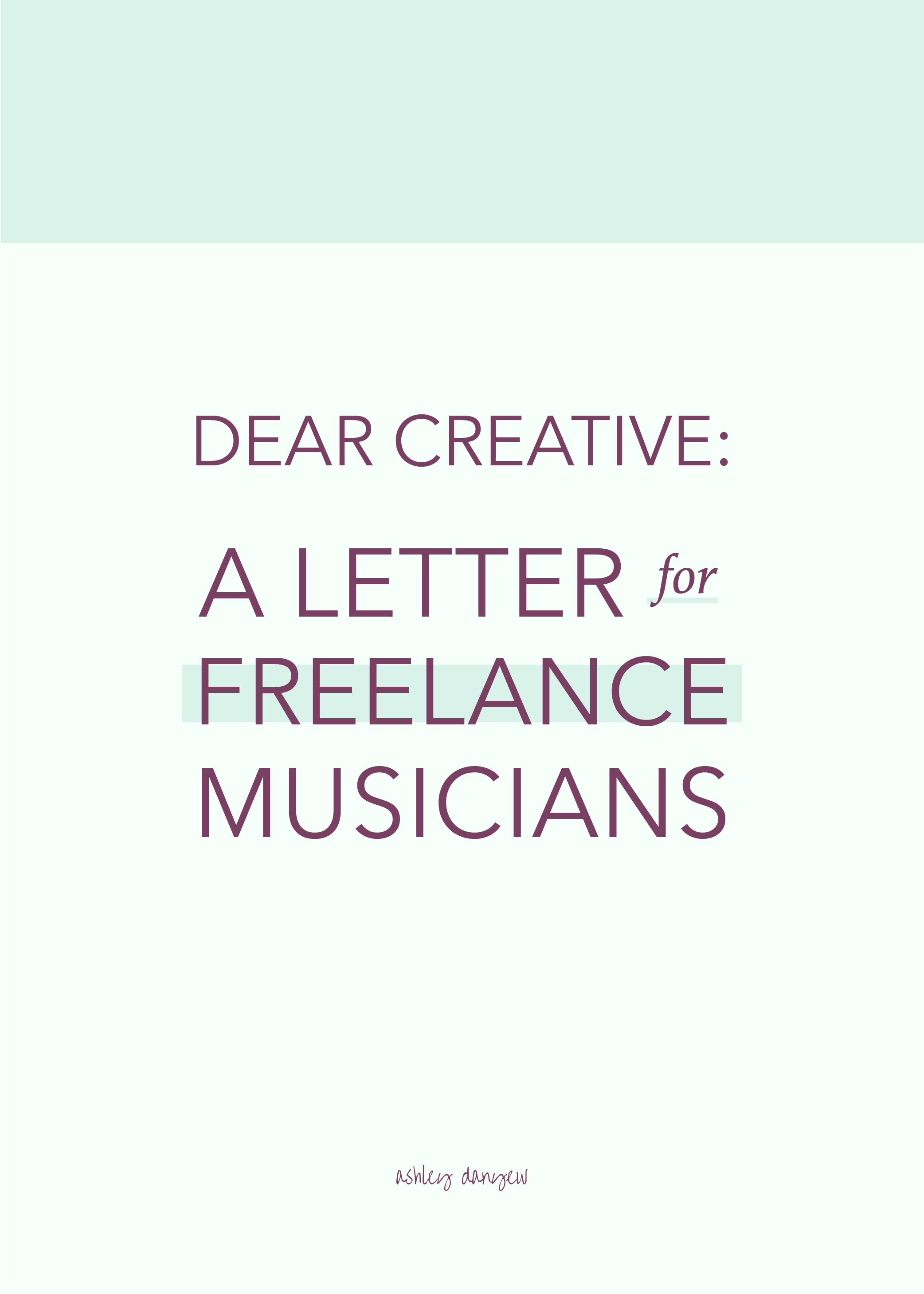 Dear Creative: A Letter to Freelance Musicians