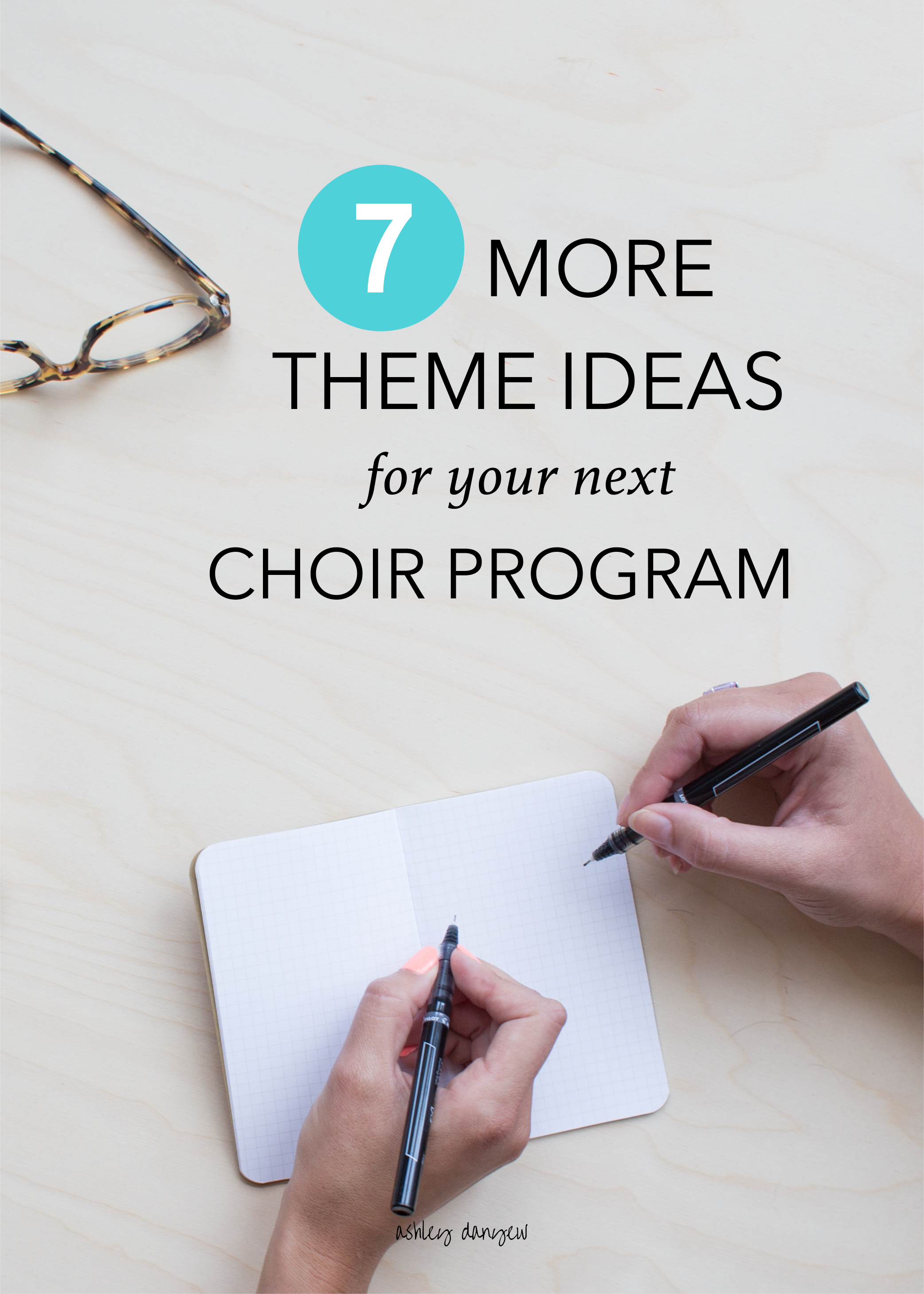 7 More Theme Ideas for Your Next Choir Program