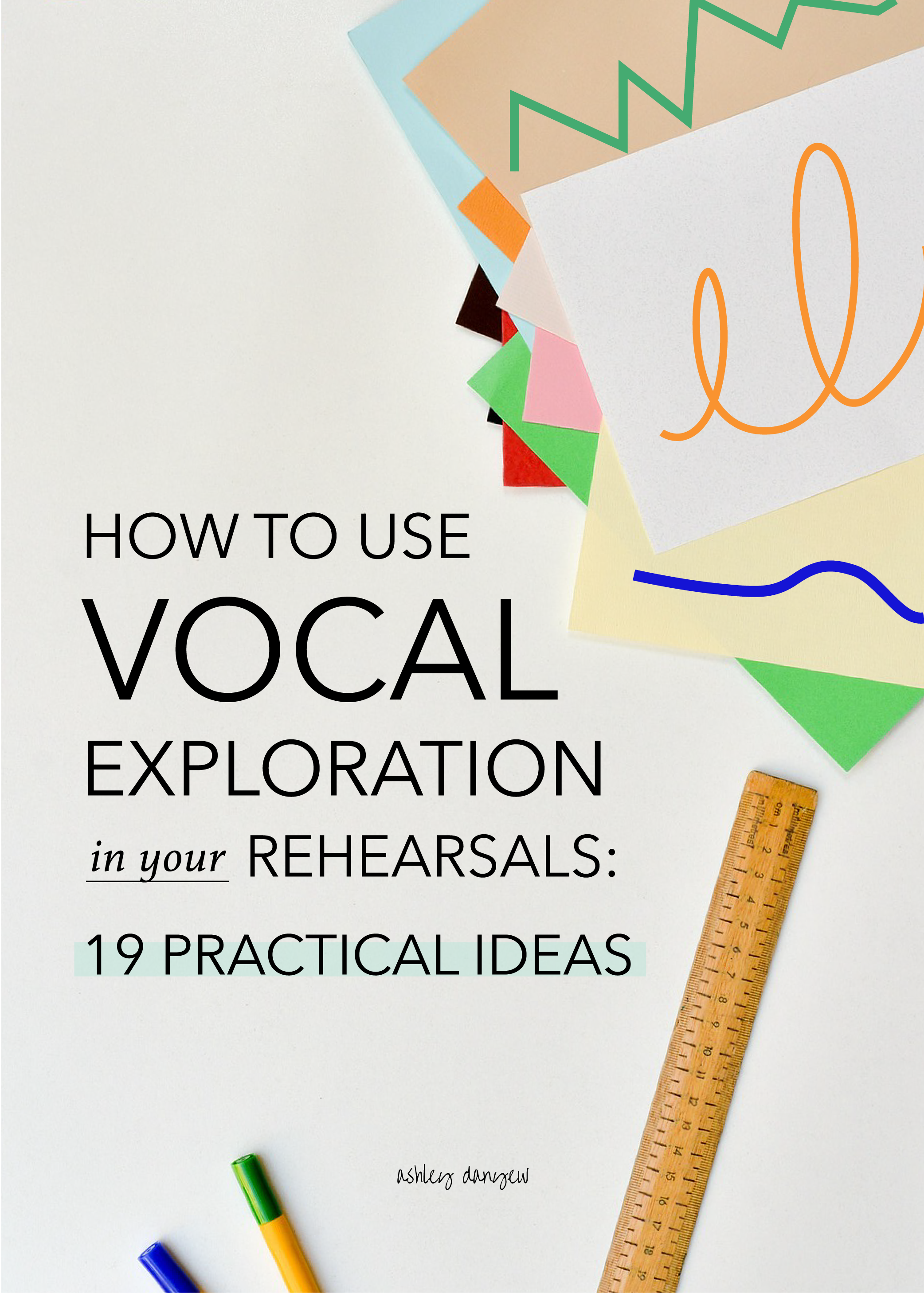 How to Use Vocal Exploration in Your Rehearsals: 19 Practical Ideas