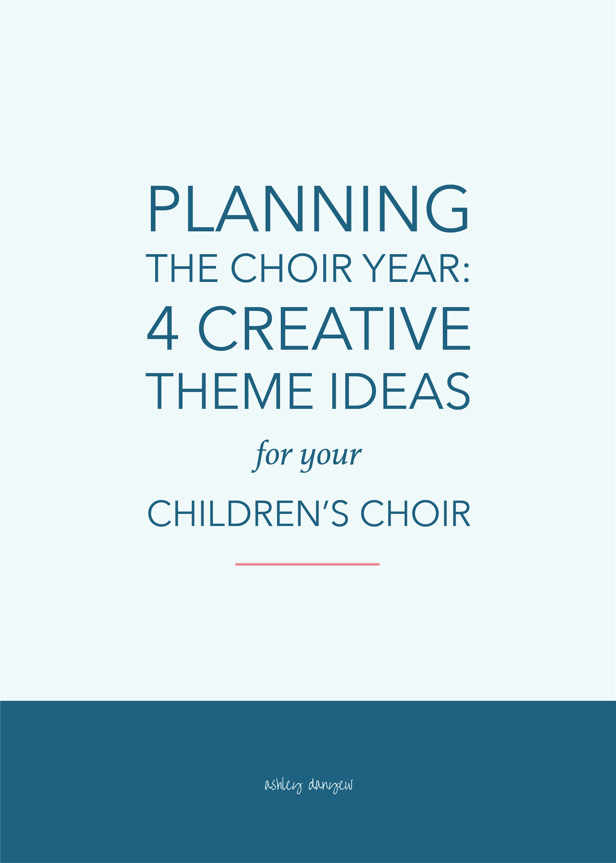 Planning the Choir Year: 4 Creative Theme Ideas for Your Children's Choir