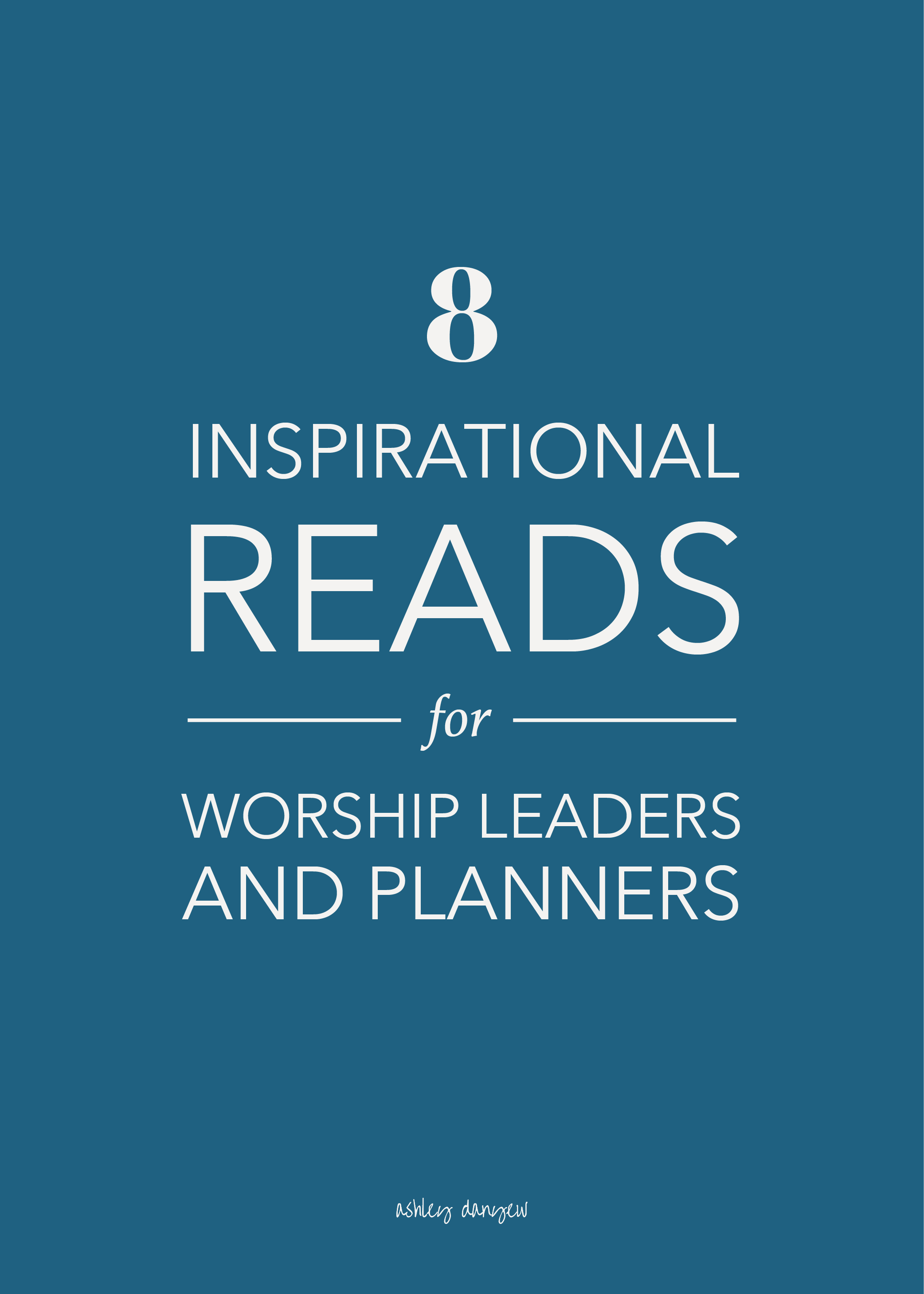 8 Inspirational Reads for Worship Leaders and Planners