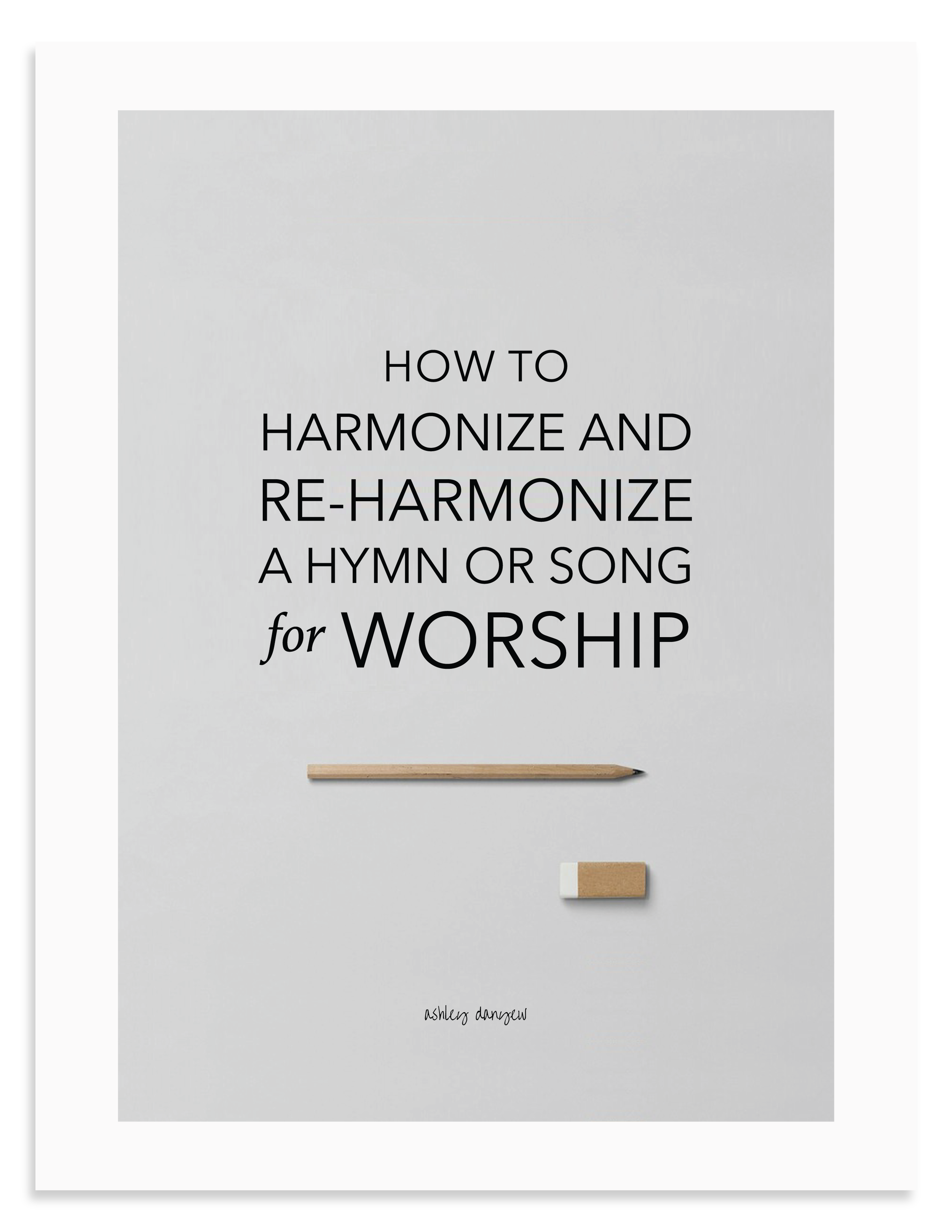 How to Harmonize and Re-Harmonize a Hymn or Song for Worship - Free Workbook by Ashley Danyew.png