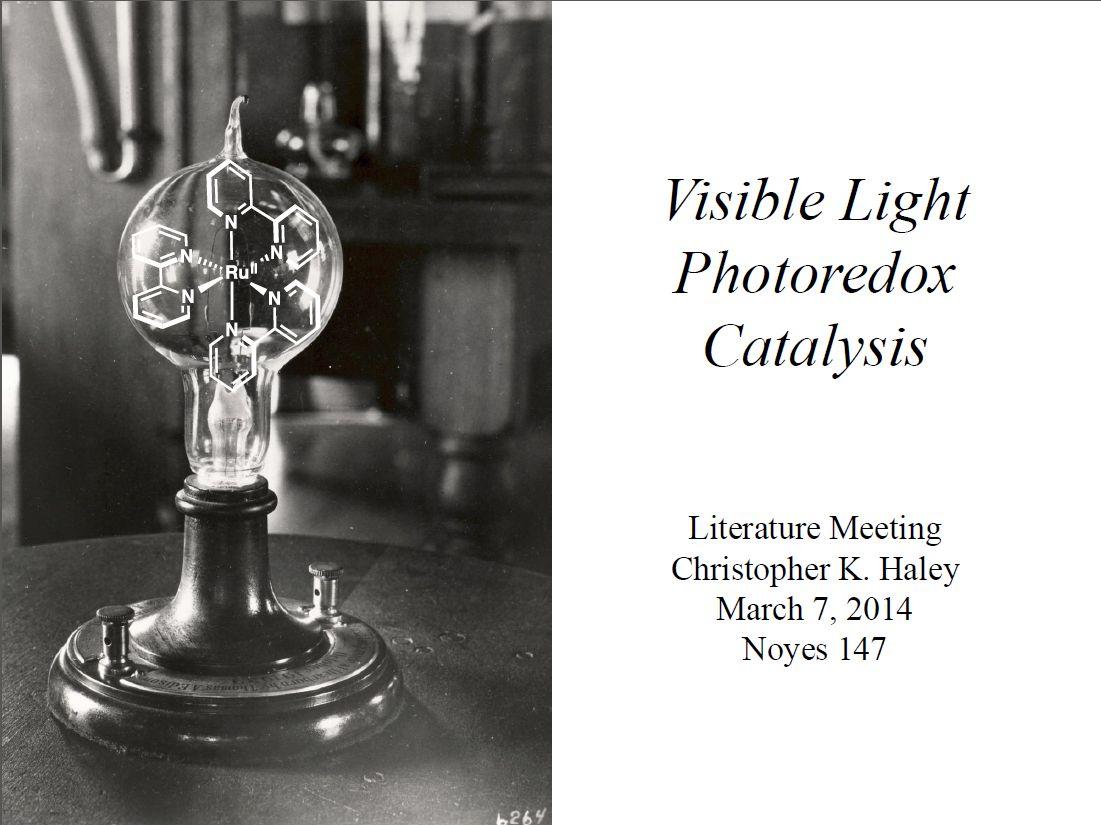 "2014: ""Visible Light Photoredox Catalysis"""