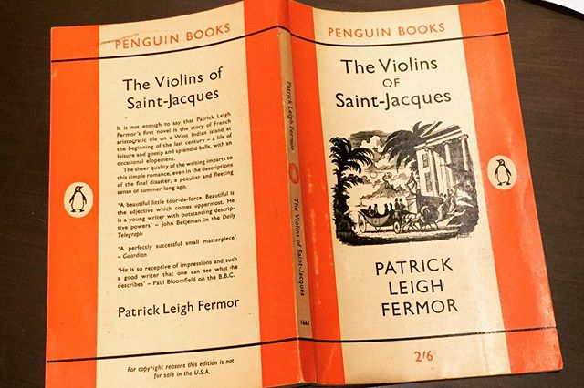 The Violins of Saint-Jacques #PatrickLeighFermor ... gems like this are scattered across the globe ~ truly one of the most talented writers of the 20th Century