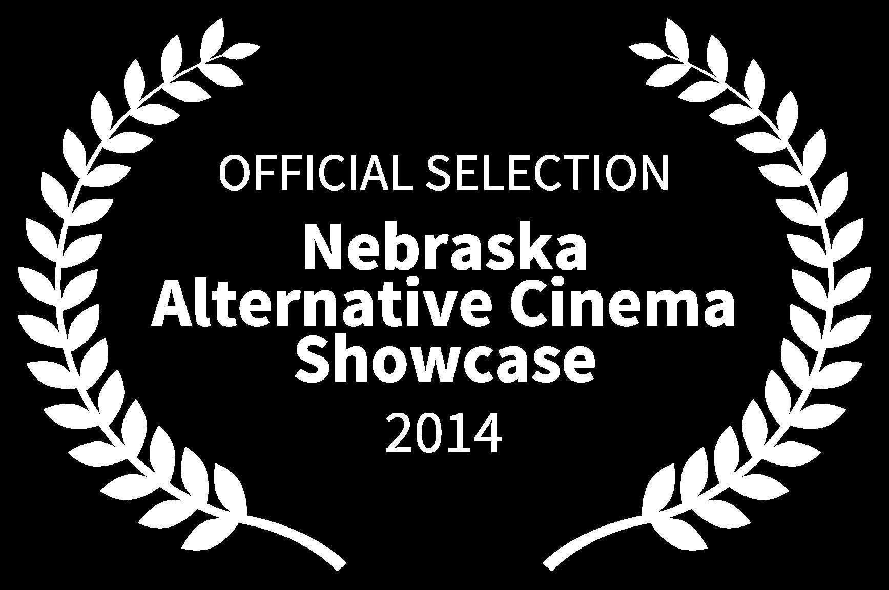 OFFICIAL SELECTION - Nebraska Alternative Cinema Showcase - 2014.png