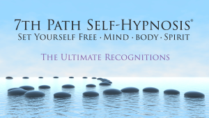 7th Path Self-Hypnosis : The Ultimate Recognitions