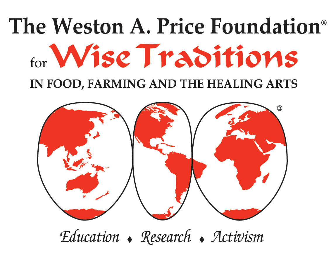 WESTON A PRICE FOUNDATION    Ultimate Guide & Education For Nourishing Food