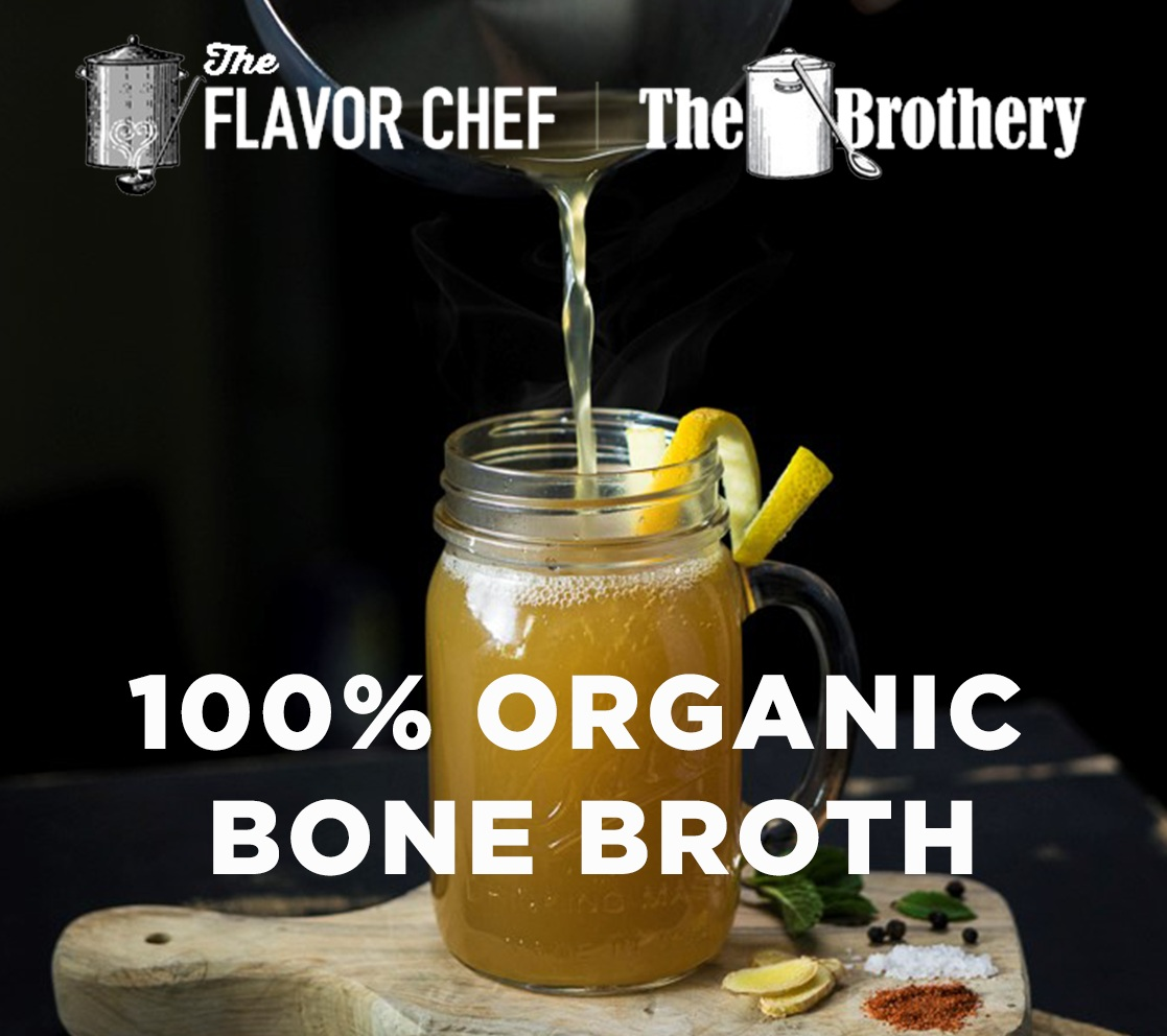 THE FLAVOR CHEF    Pure Straight-Up Organic Chicken & Grass-Fed Beef Bone Broth
