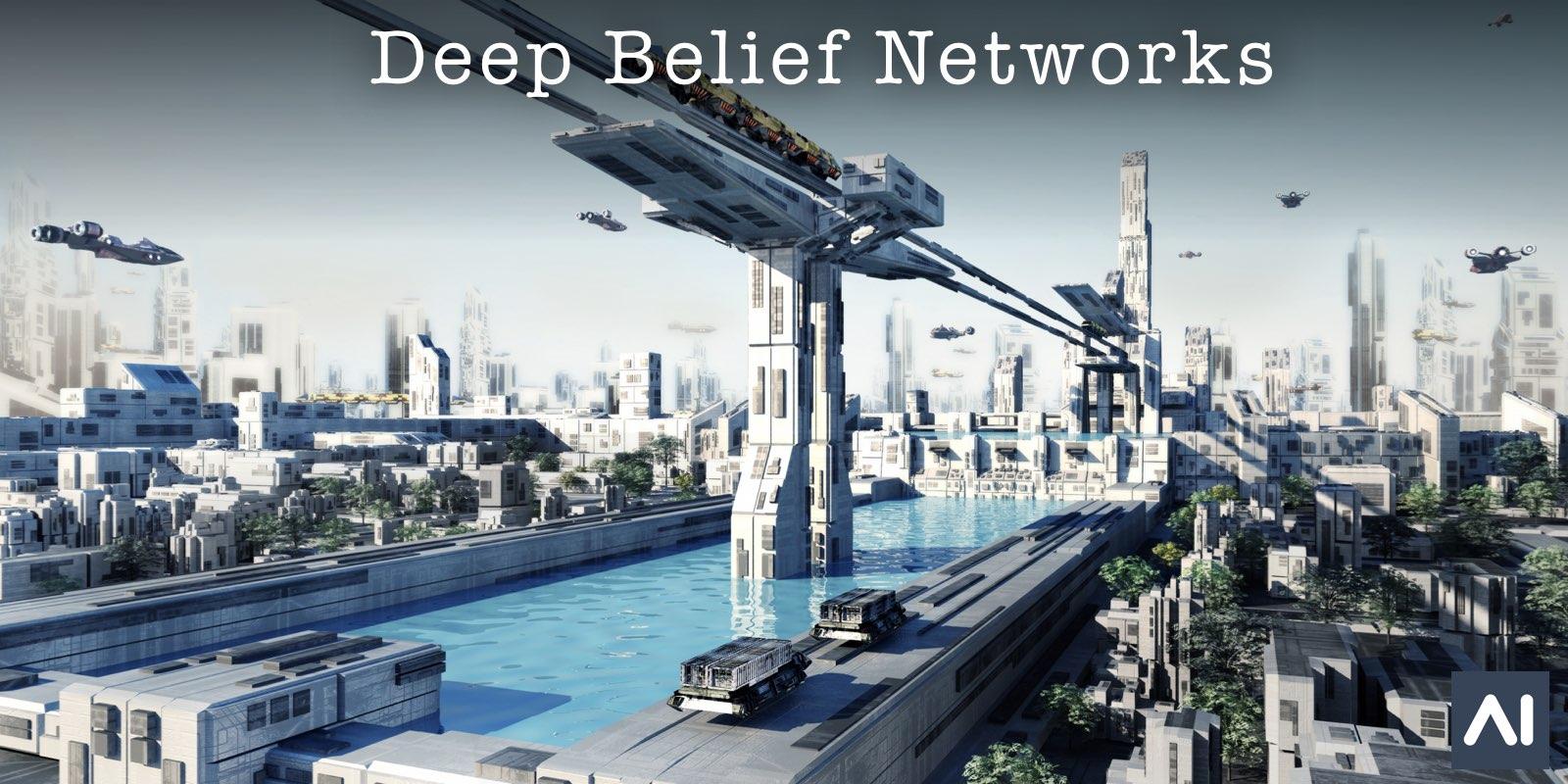 DL Algorithms: Deep Belief Networks (DBN)