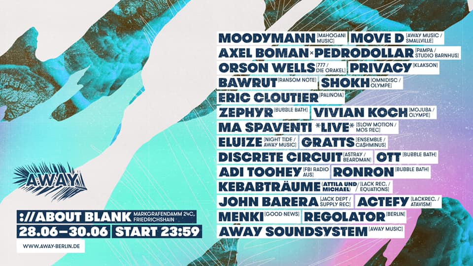 28-30 june 2019; away party with moodymann and more; berlin, germany; globetrotter magazine.jpg