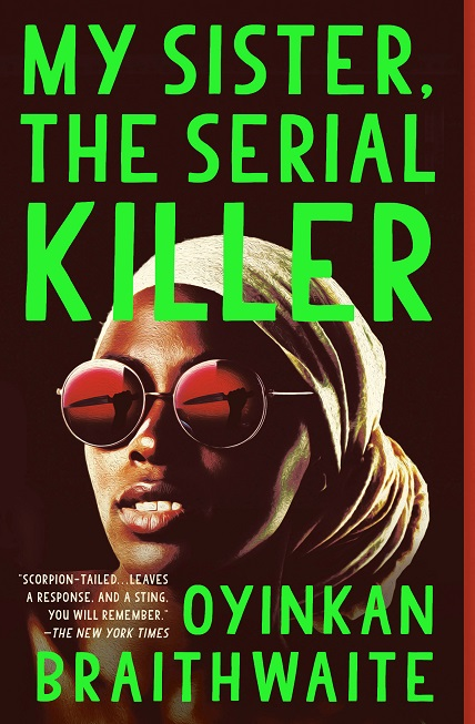 my sister the serial killer by OYINKAN BRAITHWAITE; 3 books by writers and featuring characters of colors - globetrotter magazine.jpg