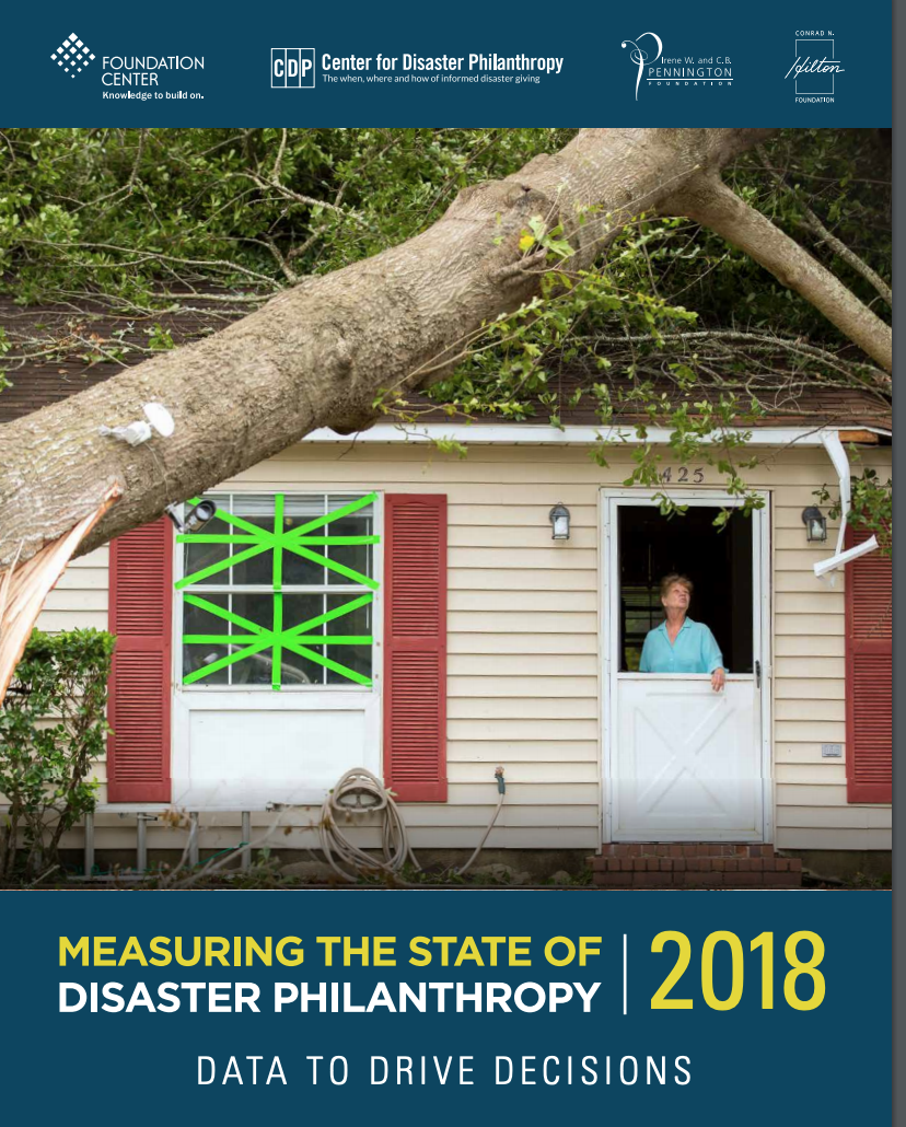 A 2018 report on Disaster Philanthropy prepared by the Foundation Center and the Center for Disaster Philanthropy