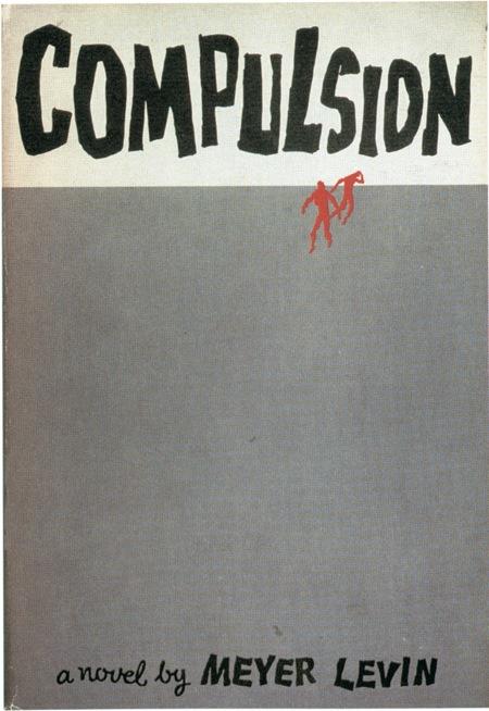 Compulsion,  Meyer Levin, 1956