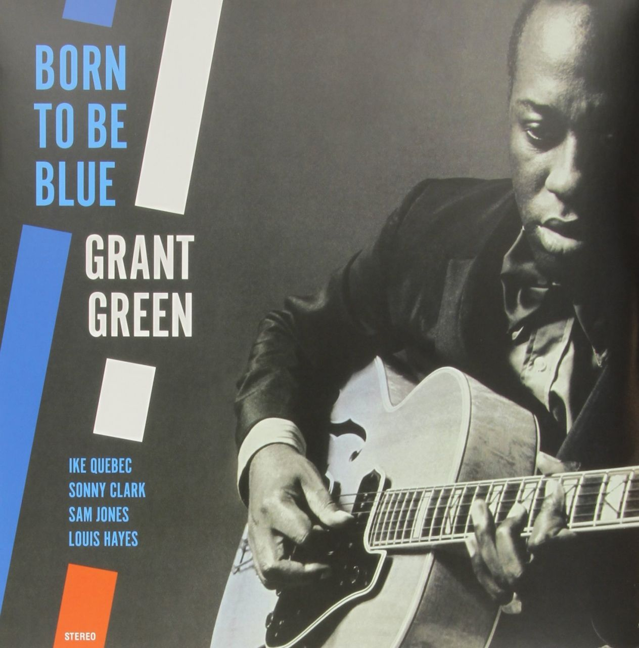 Grant Green,  Born to Be Blue , 1962, Blue Note Records; 2013 Jazz Wax Records