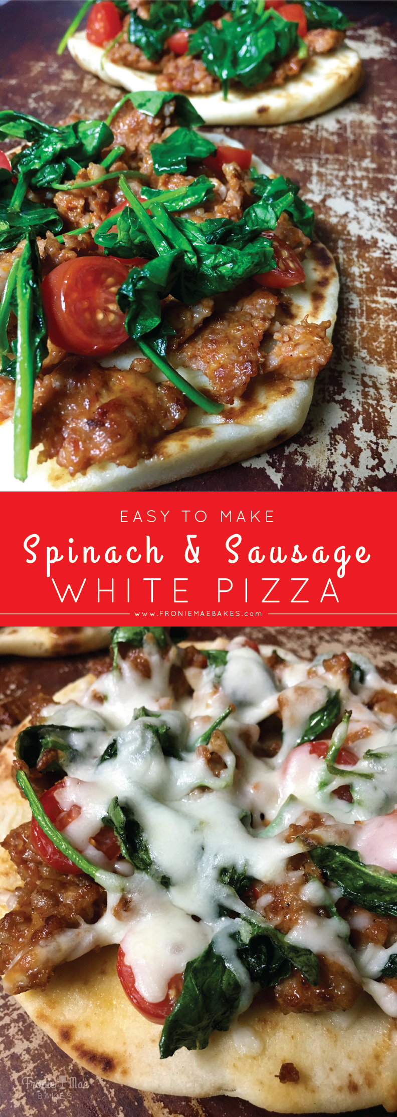 Easy To Make Spinach and Sausage White Pizza by Fronie Mae Bakes. www.froniemaebakes.com