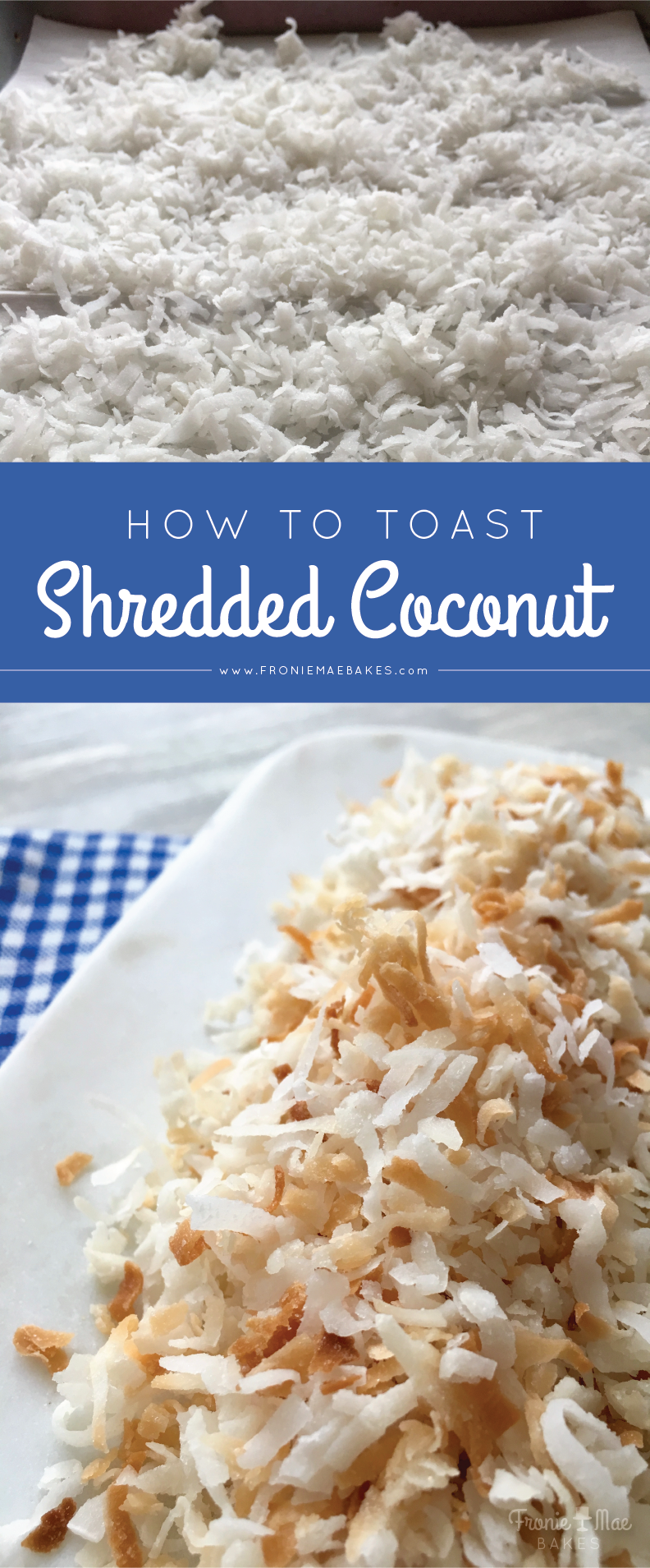 The Easy Way To Toast Shredded Coconut by Fronie Mae Bakes. www.froniemaebakes.com