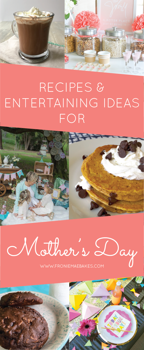 A collection of Recipes and Entertaining Ideas For Mother's Day to inspire you. www.FronieMaeBakes.com