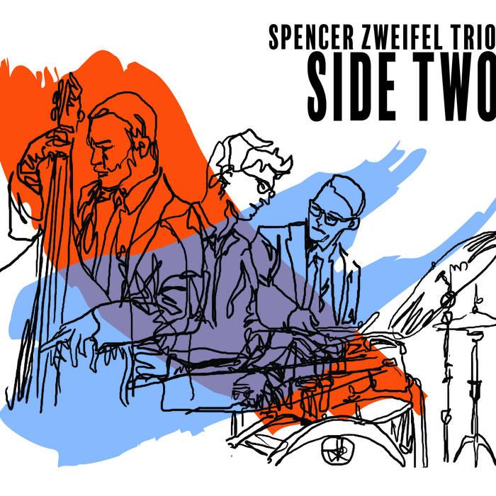 Side Two      Spencer Zweifel  Trio  (2019)