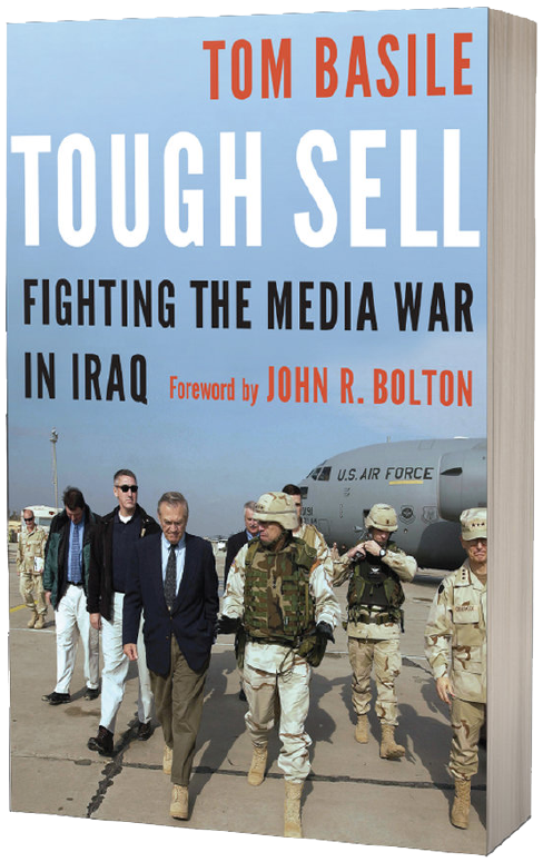 Tom Basile's Book Tough Sell Fighting the Media War in Iraq