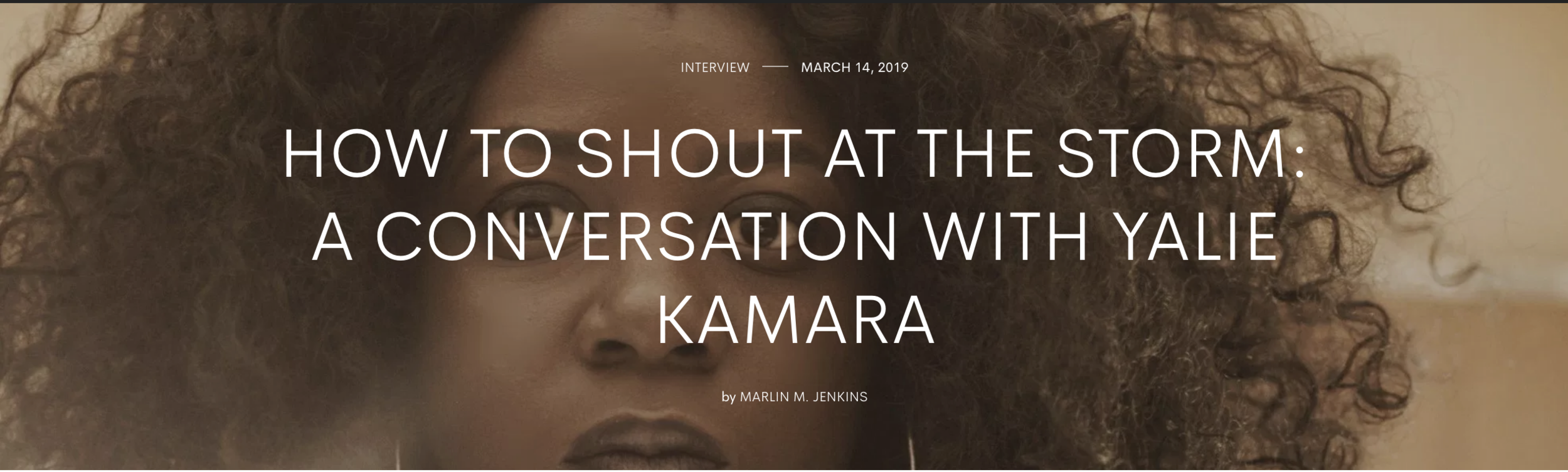 How to Shout at the Storm: A Conversation with Yalie Kamara,   The Adroit Journal, March 14, 2019