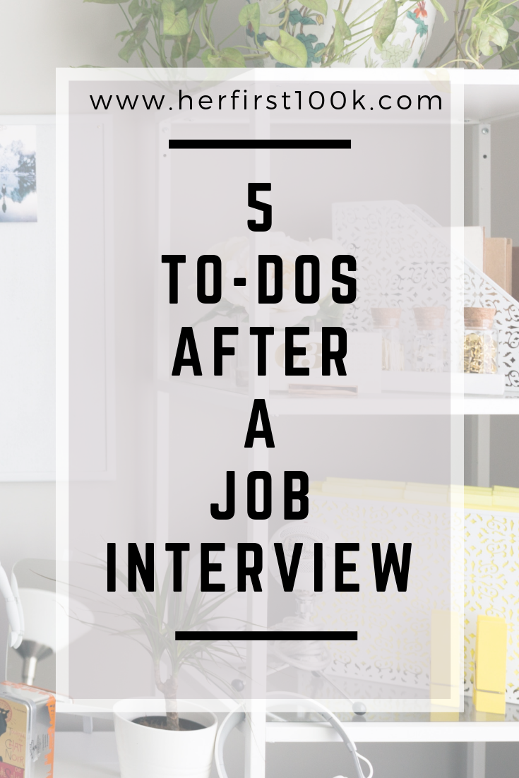 5 To-Dos After a Job Interview — Her First $100K