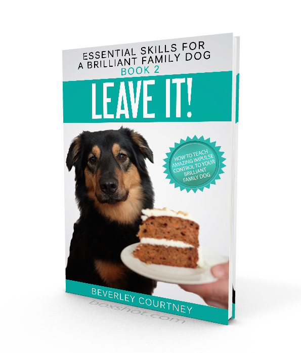 Dog training, new puppy, puppy training, dog training book | Leave it! How to teach Amazing Impulse Control to your Brilliant Family Dog Book 2 by Beverley Courtney | FREE EMAIL COURSE | #newpuppy, #dogtraining, #newrescuedog, #doghealth, #dogbehavior | www.brilliantfamilydog.com