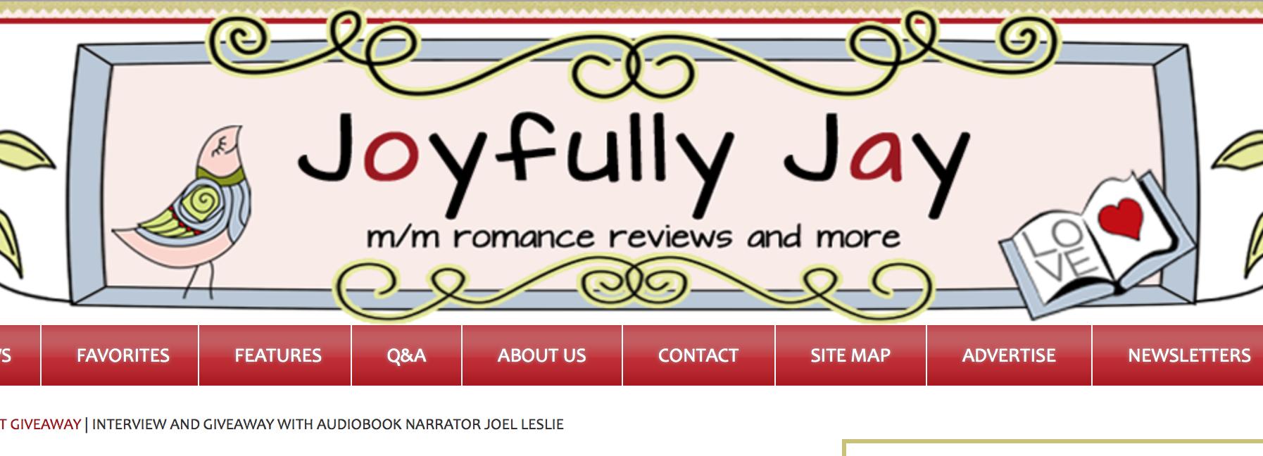 "Joel's  alter-ego ""JOEL LESLIE""  chats with popular blogger JOYFULLY JAY about audiobook adventures."
