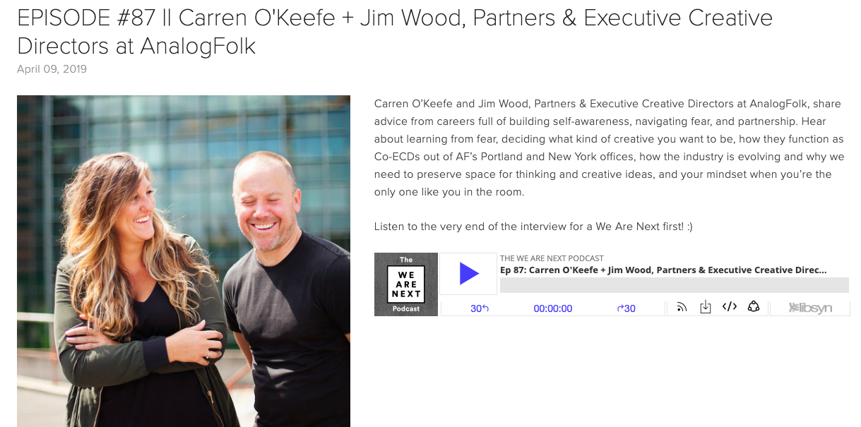 We Are Next Podcast: Carren O'Keefe + Jim Wood, AnalogFolk