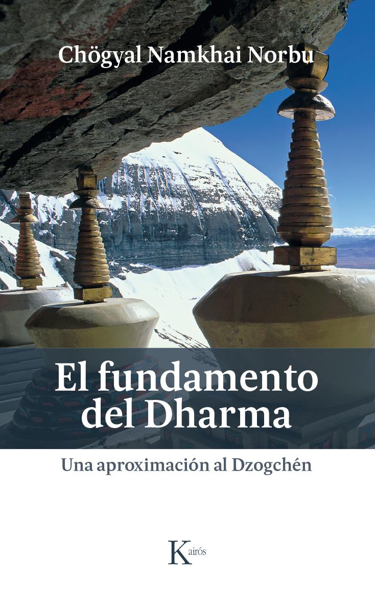 El fundamento del Dharma. Una aproximación al Dzogchén.
