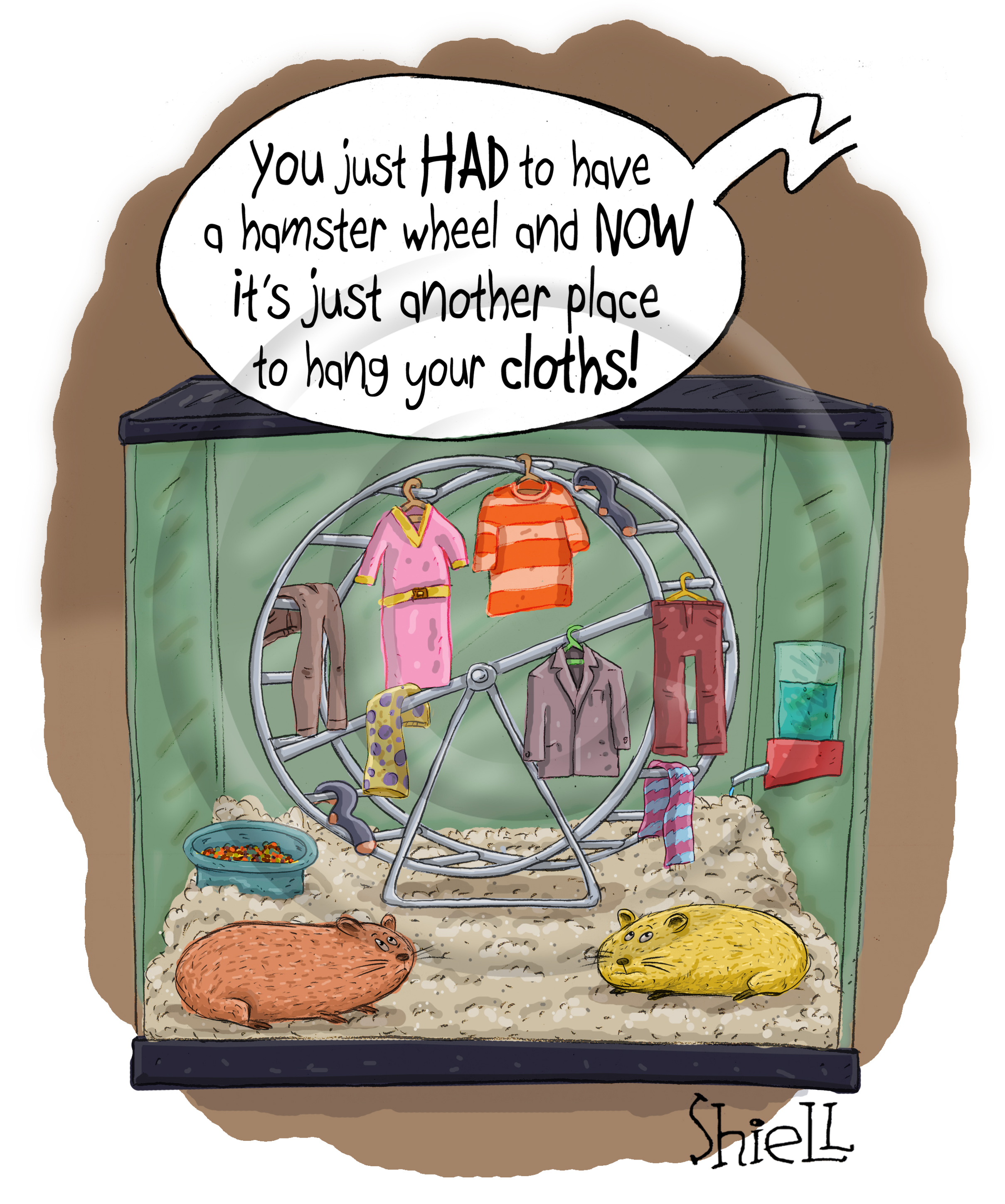 Hamster Wheel. Two chubby hamsters beg for a hamster wheel but the novelty quickly wears off and it becomes just another place to hang their clothes.