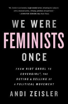 We-Were-Feminists-Once-Cover.jpg