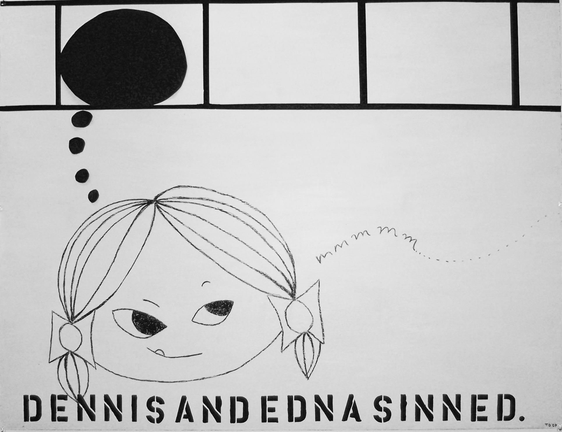 DENNIS AND EDNA SINNED