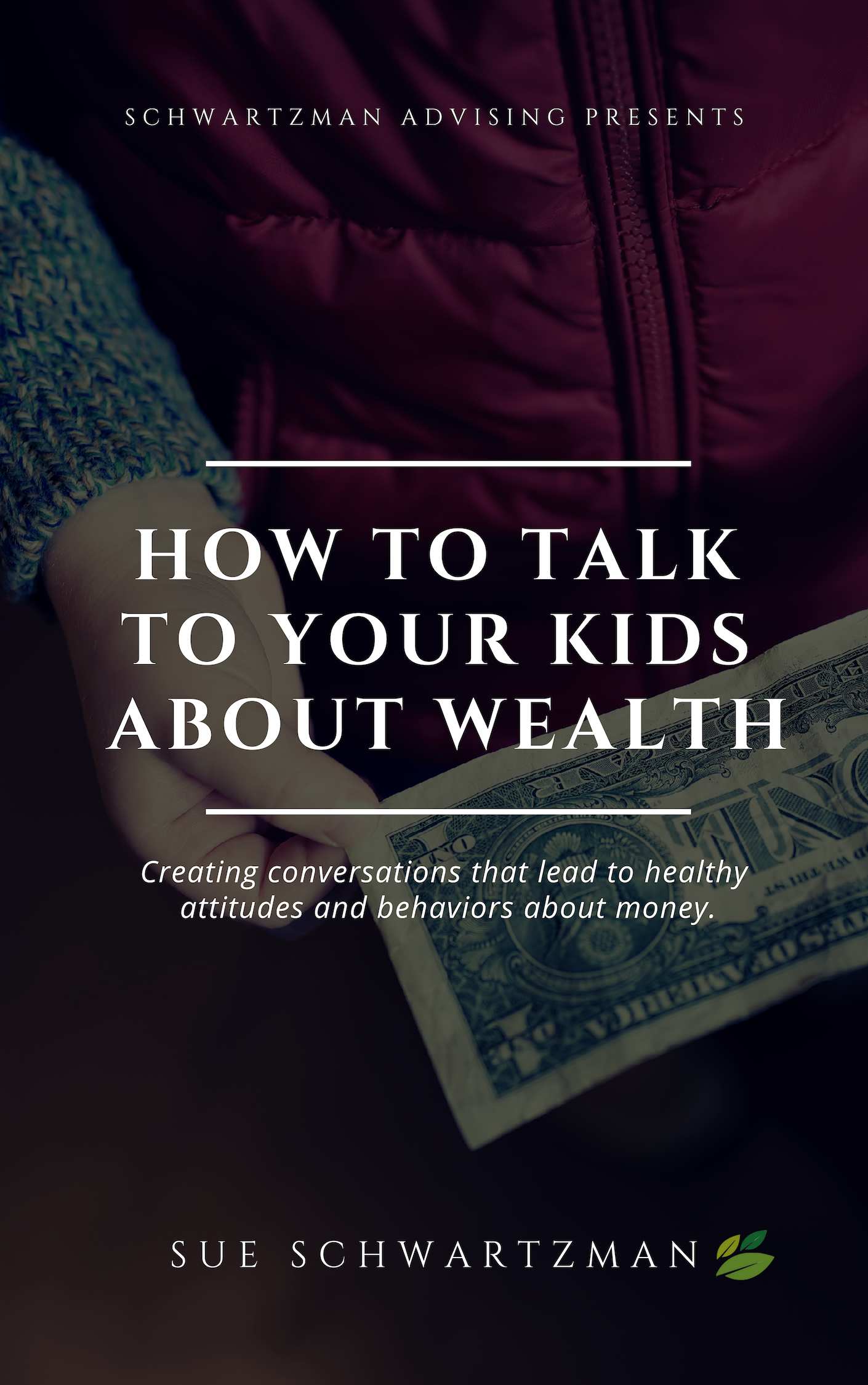 As a Thank You for attending the event… - Please enjoy this FREE E-BOOK on HOW TO TALK TO YOUR KIDS ABOUT WEALTH.It includes my 8 top tips and practical tools on creating conversations that lead to healthy attitudes and behaviors around money.