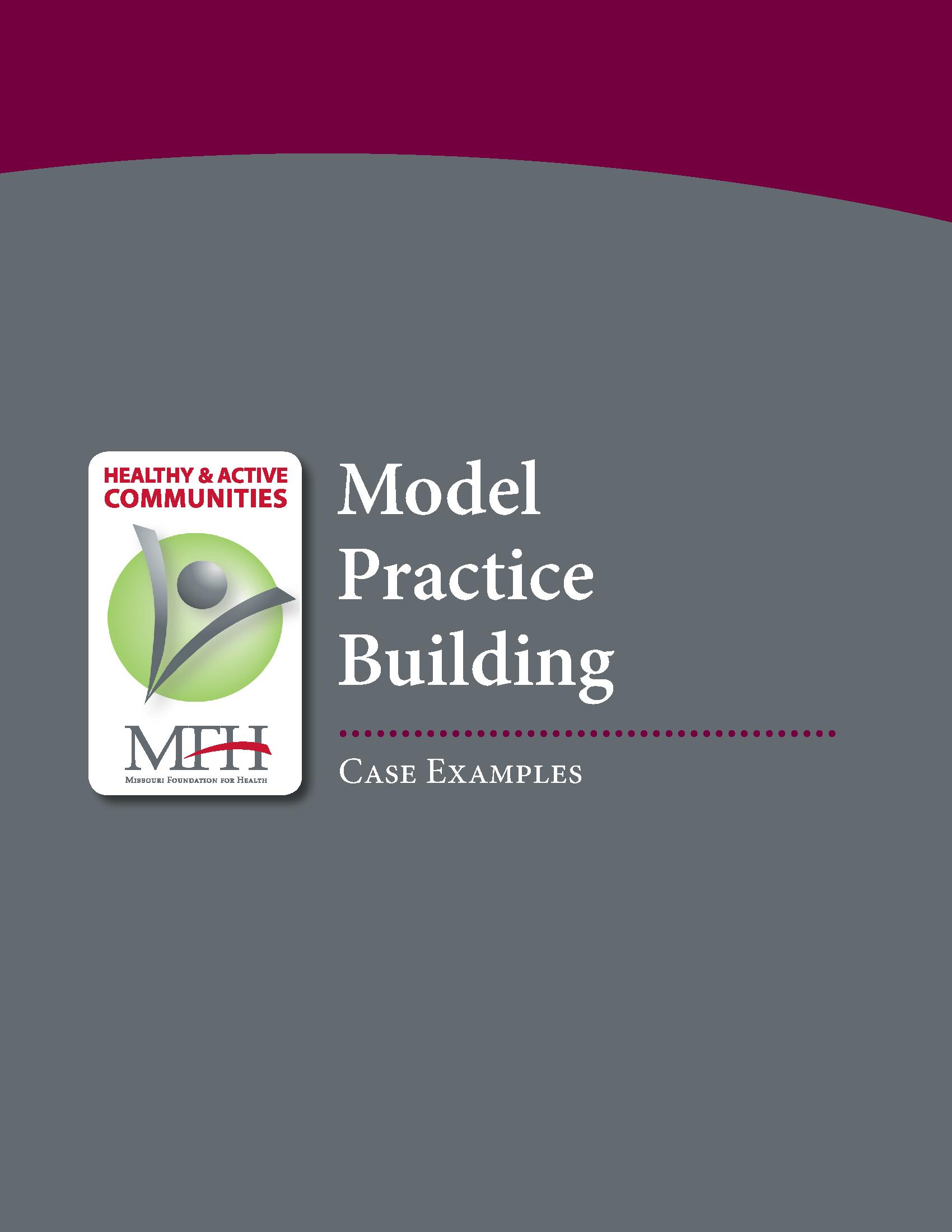 Healthy & Active Communities Model Practices Case Examples 2012