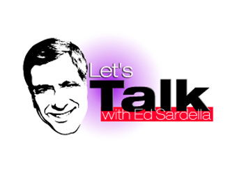Lets Talk with Ed Sardella