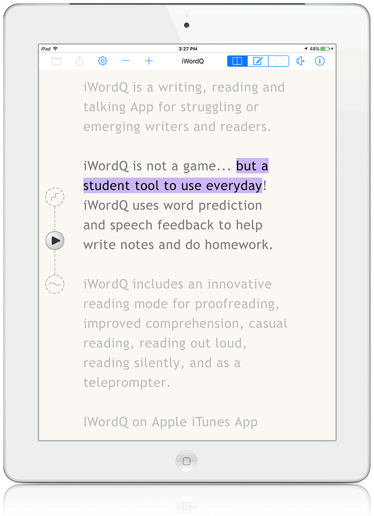 Write effective notes in class or at home. Read notes or other text with text phrasing to improve comprehension. Use as a teleprompter for class presentations and practice speaking. -