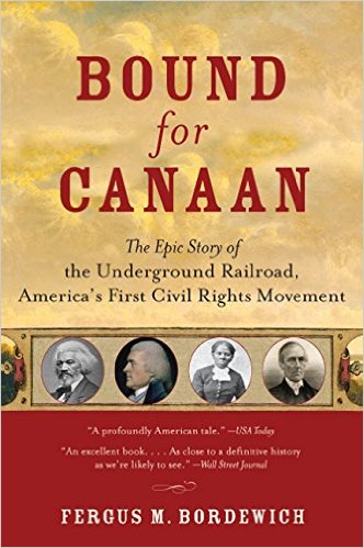 Bound for Canaan: Story of the Underground Railroad