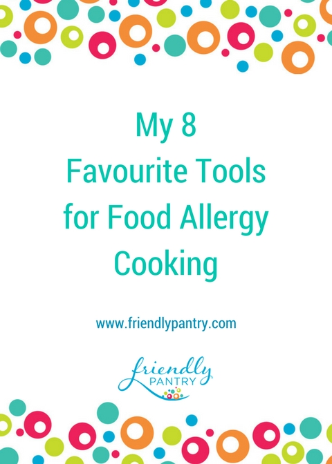 My 8 Favourite Tools for Food Allergy Cooking.jpg