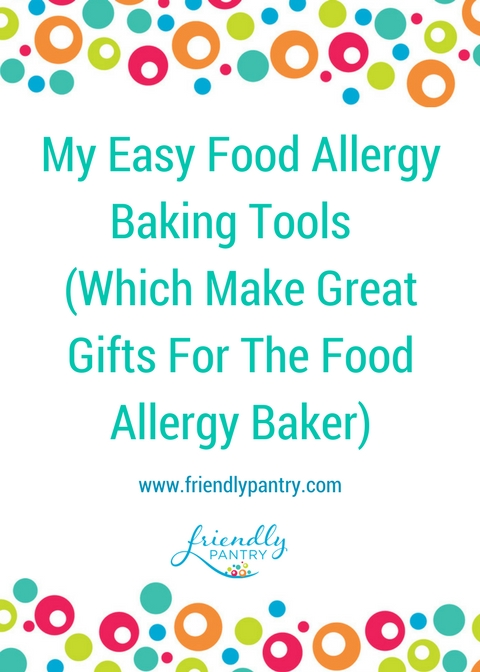 My Easy Food Allergy Baking Tools For Food Allergy Moms