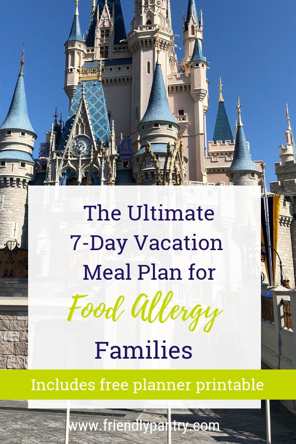 The Ultimate 7-Day Vacation Meal Plan for Food Allergy Families.