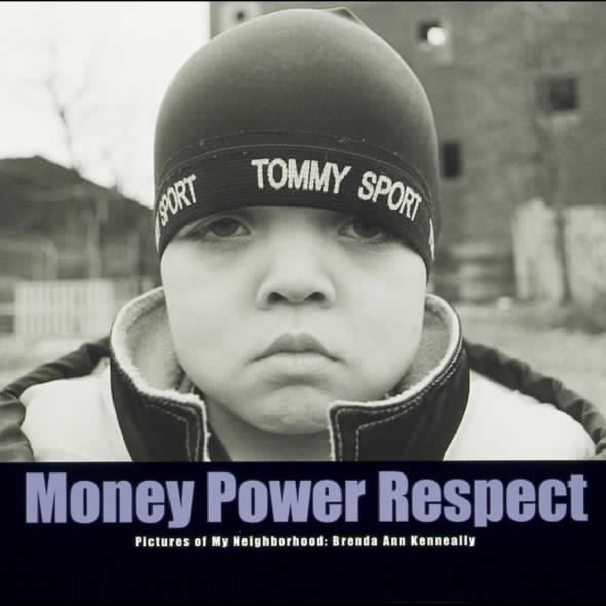 Money Power Respect    Brenda Ann Kenneally Channel Photographics, 2005