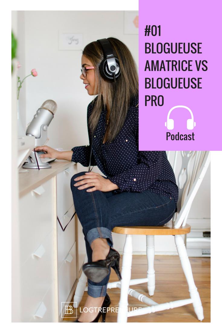 Podcast blogtrepreneure - blogueuse amatrice professionnelle